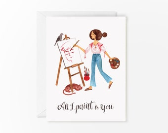 All I paint is You card