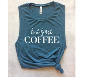 but first coffee muscle tank, workout tank top, graphic tank, yoga tank, mom tank top, barre tank, funny workout tank, gym tank top