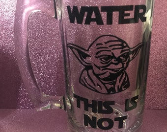 Yoda water this is not beer mug