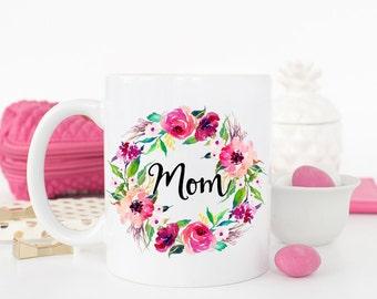 Mom Mug, Coffee Mug, Gift for Mom, Mom Gift, Mom Coffee Mug, Mug for Mom, New mom Gift, Gift for Her, Mom Birthday, New Mom, Mom Birthday