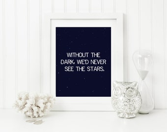 WIthout The Dark Quote,  Wall Art, Quote Wall Decor, Printable Wall Art