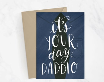 It's Your Day Daddio Greeting Card | Father's Day Card | Hand Illustrated | Hand Lettered | Card for Dad | Gift For Dad | Simple Card |