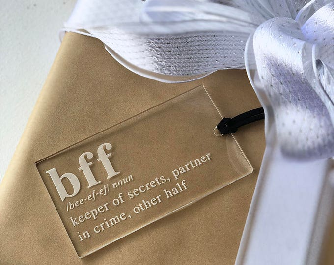BFF Ornament & Tag - Best Friend Ornament- Acrylic or Wood