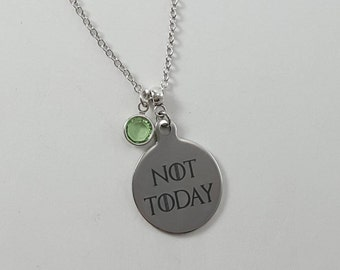 Not Today Necklace, Game of Thrones Necklace, Arya Stark Necklace, Game of Thrones Gift, Game of Thrones Jewelry, Birthstone Jewelry