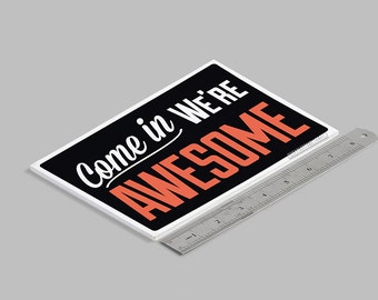 Come In We're Awesome ©™ : Closed But Still Awesome ©™ Sign - ORIGINAL MINI Double-Sided Funny Open Hours Store Sign