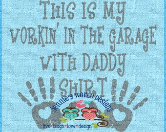 workin' in the garage with daddy shirt, kids hand prints, heart  - SVG - Cut File
