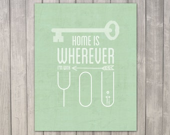 Home is Wherever You Are - 8x10 Print - Choose Background Color