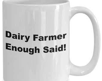Dairy farmer enough said! mug