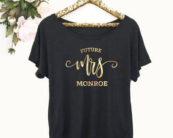 Bride To Be Shirt Future Mrs Shirt Bride Shirt Personalized Bride Gift Bridal Shower Gift Ideas for Bride to Be Engagement Gift (EB3202BPW)