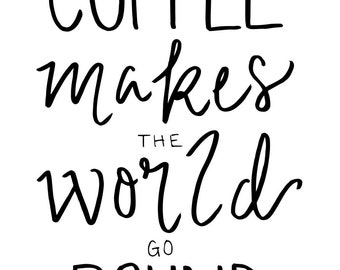 Coffee Makes the World Go Round