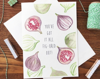 Fig Card. Fig Pun Card. Food Pun Card. Fruit Pun. Watercolor Fig. Motivational Card. Card for Friend. Congratulations Card. Blank Card