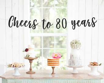 Cheers to 80 Years Banner, 80th Birthday Party, 80th Anniversary, 80th Birthday Sign, 80th Birthday Decor, Glitter Banner, 80th Party Banner