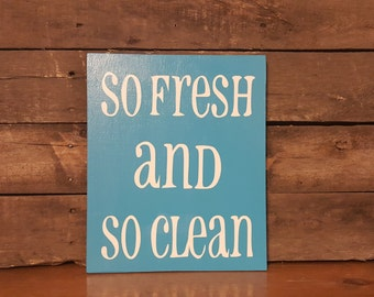 So Fresh and So Clean Wooden Sign