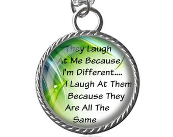 Inspirational Quote Necklace, Inspiring Message, Being Different Image Pendant Key Chain Handmade