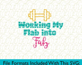 Fitness SVG Workout SVG Working My Flab Into Fab Svg Png Dxf Eps Pdf Jpeg files for Cricut or Cameo Gym svg Workout Shirt SVG