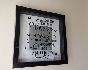Because When Someone We Love Is in Heaven Box Frame with feathers Handmade/Personalised