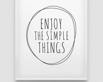 enjoy the simple things print // motivational print // black and white home decor print //  typographic wall decor // live simply