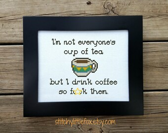 Coffee Counted Cross Stitch Pattern - Funny Needlepoint - I'm not everyone's cup of tea - Cross Stitch Quote - Subversive - Snarky - Modern