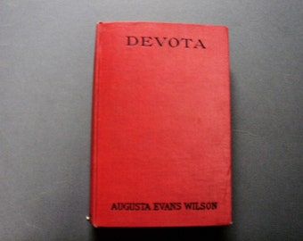 """Beautiful illustrated Antique book: """"Devota"""" by Augusta Evans Wilson Copyright 1913 by G.W. Dillingham Co.  And"""