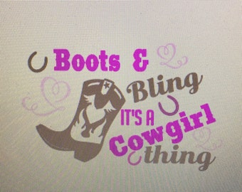 Iron on Boots and Bling its a Cowgirl Thing  / boots and bling decal / cowgirl / cowgirl decal / cowgirl transfer