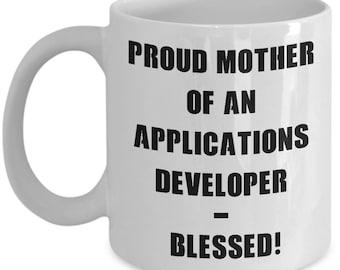 Application Developer Mug, Proud Mother Of an Application Developer Mug, Application Developer Gift, Gift For Mom