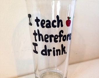 Teacher Beer Mug - I Teach Therefore I Drink