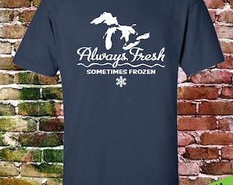 Michigan Always Fresh Sometimes Frozen T shirt – Michigan T- shirt – Michigan State Tee – Michigander Michiganian – Mitten State