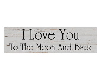 I Love You To The Moon And Back Sign- Grey