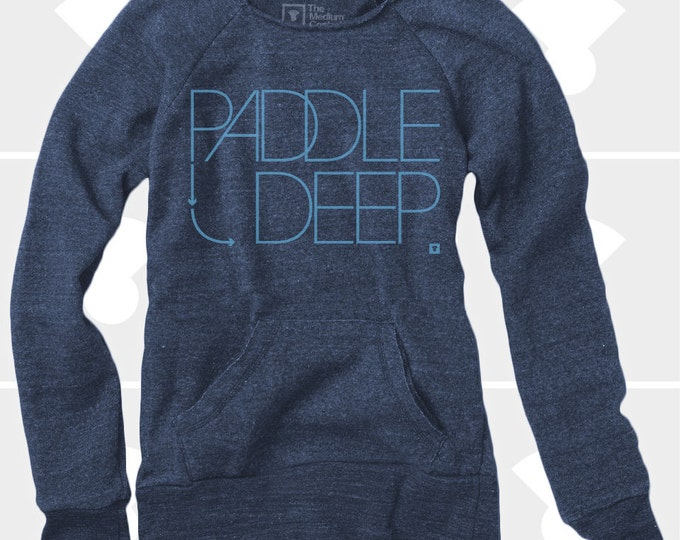 Featured listing image: Paddle Deep - Women's Slouchy Sweatshirts