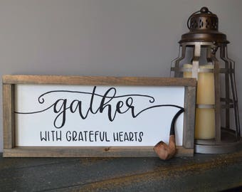 Gather with Grateful Hearts Rustic Sign
