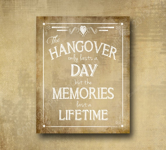 Printed Hangover Bar sign for Wedding or special event party - Hangover lasts a day, memories last a lifetime - Vintage heart collection