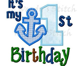 It's my 1st birthday anchor applique machine embroidery design instant download