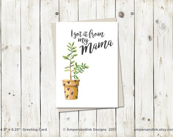 I Got It From My Mama - Mother's Day, Greeting Card, 4.5x6.25 folded card with envelope