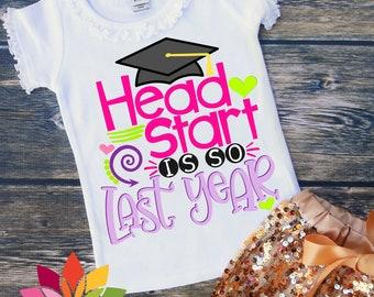 Last day of school svg, Head Start is so Last Year SVG, Graduation svg, End of School SVG, School SVG, Girl Shirt, Headstart, Cameo, cricut