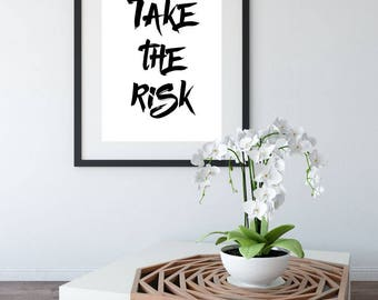 Take The Risk Printable Wall Art, Quote Poster, Home Decor, Typography Printable Sign, Inspiration, Motivational Quote, Instant Download