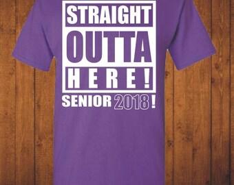 Class Shirt Senior Shirt Class of 2018 Straight Outta Here Senior Tshirt Graduation Shirt Graduation Gift Senior School Gift Open House Gift