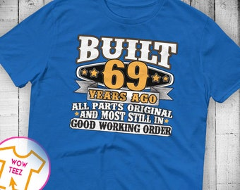 69th Birthday Gift 69th Birthday Shirt 69th bday 69th birthday idea Funny 69th Tee 69 Years old Turning 69 gift for 69 year old