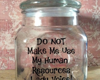 custom candy jar, human resources, dont make me, candy jar, human resources gift, candy container, candy jar, vinyl jar, vinyl gift