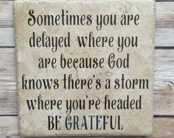 BE grateful - inspirational quote -  sometimes delayed - grateful, faith quote - grateful sign - Religious quote - gift for friend