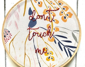 "embroidery hoop | embroidery art | hand embroidery | don't touch me | 5"" hoop 