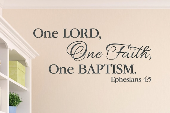Ephesians 4 5 One Lord One Faith One Baptism Scripture