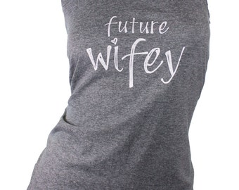 bride to be clothing. wifey tank top. future wifey shirt. bachelorette party gifts. honeymoon clothes. bachelorette shirts. finance shirt
