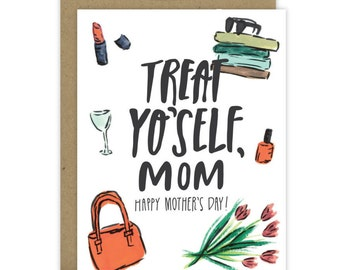 Mothers Day Card - Moms Day Card - Happy Mother's Day Card - Happy Mother's Day - Treat Yo'Self Mom -