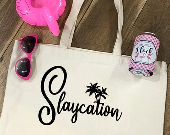 SlaycationTote Bag - Summer Vacay Tote - Reusable Bag - Bridesmaid Gift - Summer Beach Bag - Carry On Tote - Bachelorette Gift