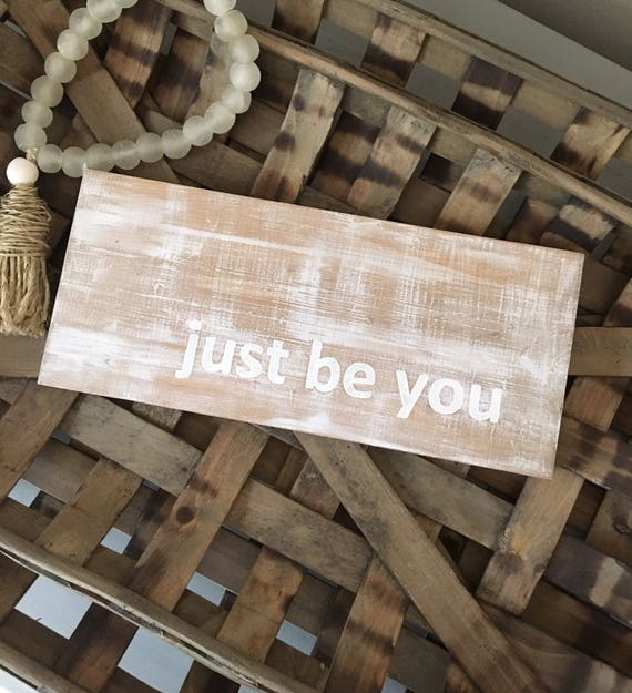 Reclaimed Wood Sign - just be you