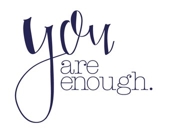 You are enough. 8x10 sign