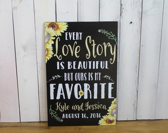 Every LOVE STORY/is Beautiful/Names/Date/Favorite/Personalized/Flowers/Sunflower/Chalkboard/Wood Sign/Wood Sign/Reception Sign/Wedding Sign