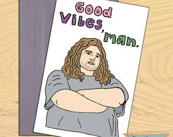 Good Vibes Man, Hurley Lost blank funny positive birthday card
