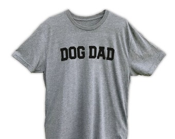 Dog Dad Tee · Animal Lover · Screenprinted · Dad Gift · Father's Day · Graphic Tee