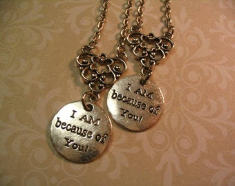 I Am Because of You Necklaces for Mother Daughter Sisters or Friends Jewelry Gift